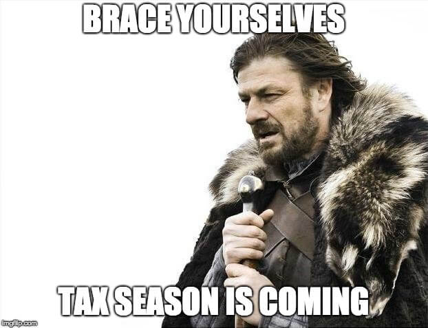 Brace Yourselves, Tax Season is Coming